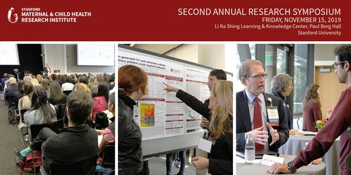 2019 Second Annual Stanford Maternal and Child Health Research Institute Symposium