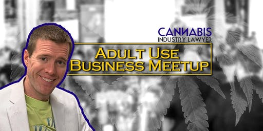 Adult Use Business Meetup
