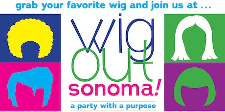 Wig Out Sonoma:  A Party with a Purpose tickets
