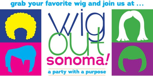 Wig Out Sonoma:  A Party with a Purpose