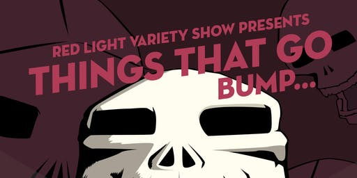 Red Light Variety Show Presents: Things That Go Bump