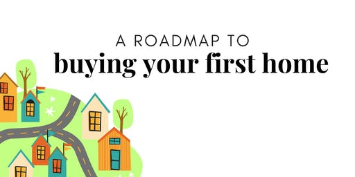 Roadmap to Buying Your First Home