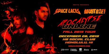 Space Laces and Must Die: Apocalypse Online Tour   tickets