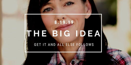 The Big Idea (do you have it?)