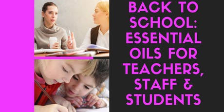 FREE: Back to School: Essential Oils for Teachers, Staff, & Students tickets