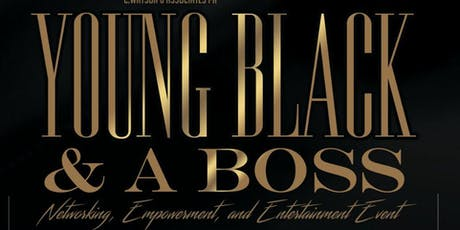 Young, Black, & A Boss tickets
