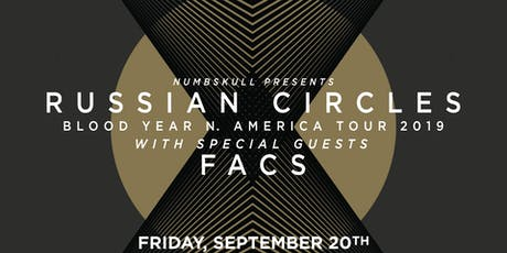 Russian Circles w. FACS tickets