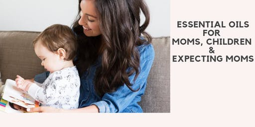 FREE: Essential Oils for Moms, Children & Expecting Moms