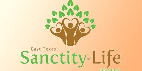 2019 East Texas Sanctity of Life Banquet tickets