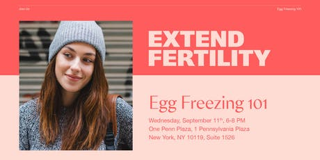 Join us for Egg Freezing 101 - Wednesday, September 11th, 6-8pm tickets
