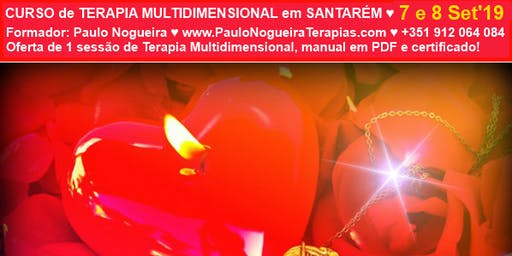 CURSO DE TERAPIA MULTIDIMENSIONAL em SANTARÉM em Set'19 c/ Paulo Nogueira