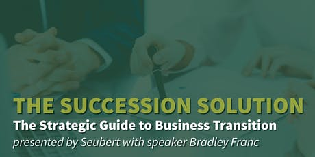 The Succession Solution:  The Strategic Guide to Business Transition tickets