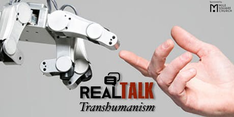 Real Talk–Transhumanism tickets