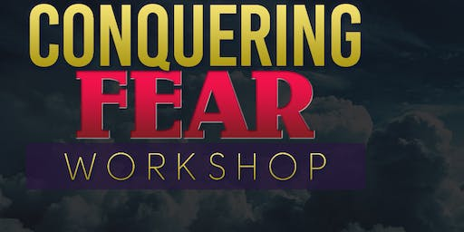 Conquering Fear Workshop