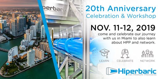 Hiperbaric Celebrates Its 20th Anniversary with Open House and HPP Workshop November 11-12 , 2019