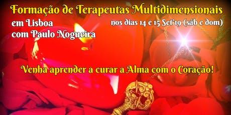 CURSO DE TERAPIA MULTIDIMENSIONAL em LISBOA em Setembro'19 c/ Paulo Nogueira bilhetes