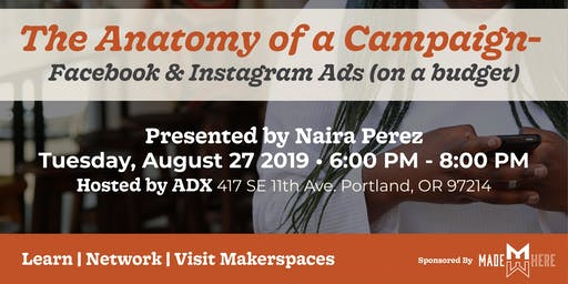 The Anatomy of a Campaign - Facebook and Instagram Ads