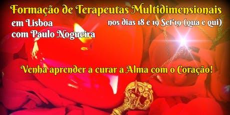 CURSO DE TERAPIA MULTIDIMENSIONAL em LISBOA em Setembro'19 à semana c/ Paulo Nogueira bilhetes