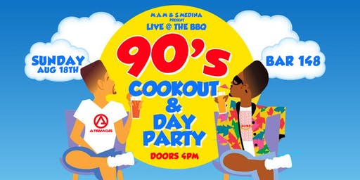 """""""Live @ The BBQ"""" 90's Cookout & Day Party"""