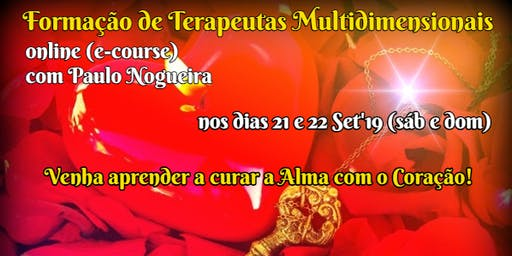 CURSO ONLINE DE TERAPIA MULTIDIMENSIONAL em Set'19 c/ Paulo Nogueira