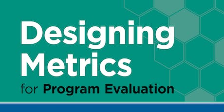 Designing Metrics for Program Evaluation tickets