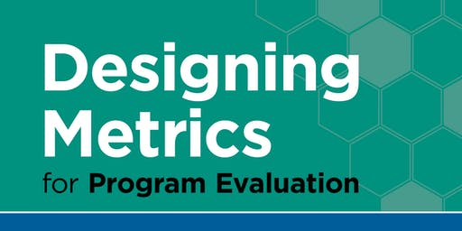 Designing Metrics for Program Evaluation