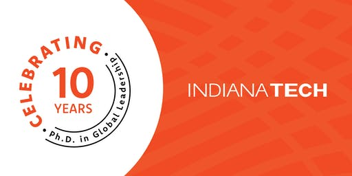 Indiana Tech's Ph.D. in Global Leadership 10 Year Celebration