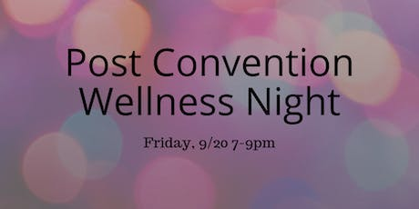 Post Convention Wellness Night  tickets
