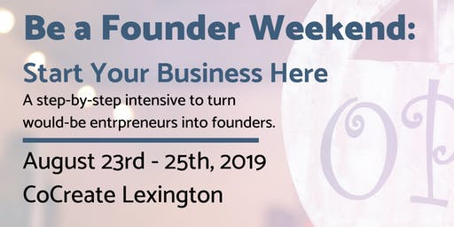 Be a Founder Weekend: Start Your Business Here