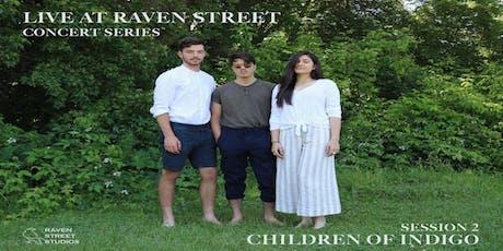 Live at Raven Street: Children of Indigo tickets