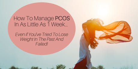 How To Manage PCOS In As Little As Less Than 1 Week... Even If You've Tried To Get In Shape In The Past And Failed! tickets