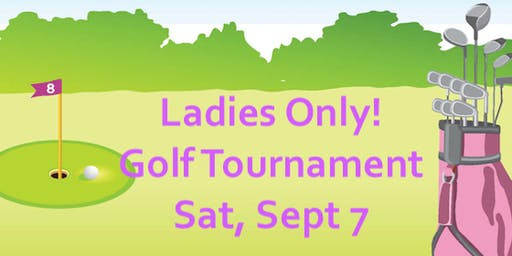 Ladies Only! Golf Tournament