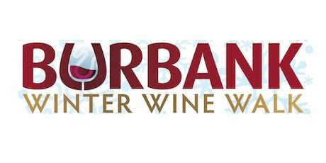 Burbank Winter Wine Walk! Nov. 16th 4pm-7pm tickets