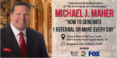 """How to Generate 1 Referral or More Every Day"" with Michael J. Maher tickets"