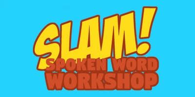 SLAM! Spoken word workshop