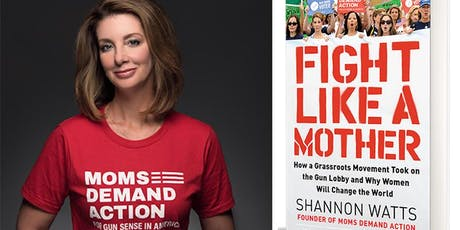 Fight Like a Mother: Author Shannon Watts Talk & Book Signing tickets