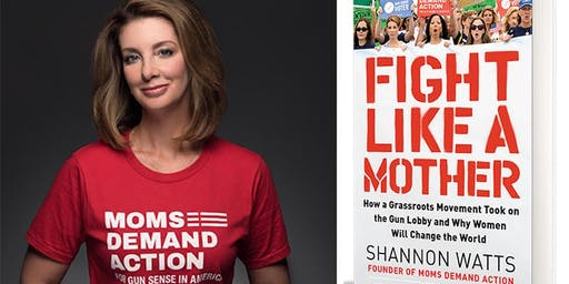 Fight Like a Mother: Author Shannon Watts Talk & Book Signing
