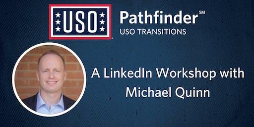 USO Pathfinder LinkedIn Workshop Presented By Michael Quinn