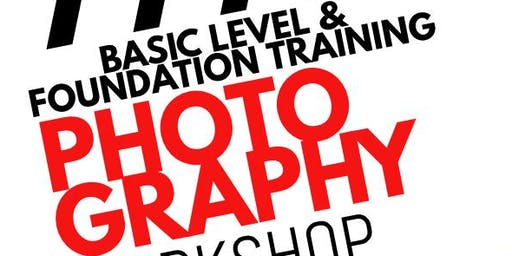 PHOTOGRAPHY WORKSHOP - BASIC & FUNDAMENTAL TRAINING