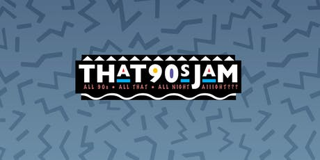 THAT 90s JAM || Summertime Joint tickets