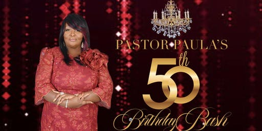 PASTOR PAULA'S 50th BIRTHDAY BASH