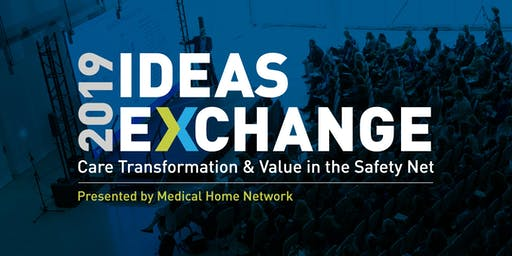 2019 Ideas Exchange: Care Transformation & Value in the Safety Net