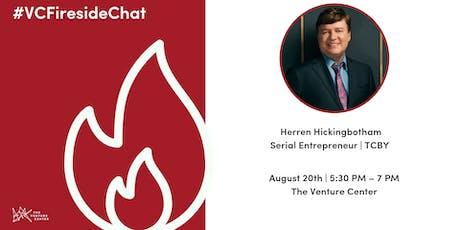 #VCFireside Chat: Herren Hickingbotham, Serial Entrepreneur   TCBY tickets