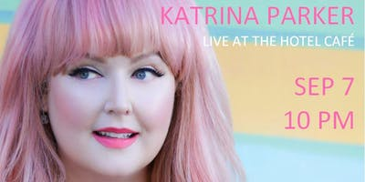 Katrina Parker - Album Release - Live at Hotel Cafe
