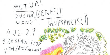 MUTUAL BENEFIT  and Dustin Wong tickets
