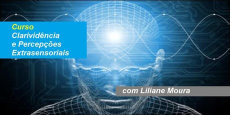 Liliane Moura - Curso Clarividência e Percepções Extrasensoriais ingressos