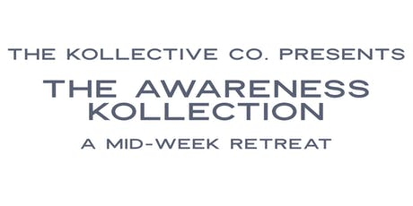 The Awareness Kollection - A Midweek Retreat -  Six self-care sessions tickets