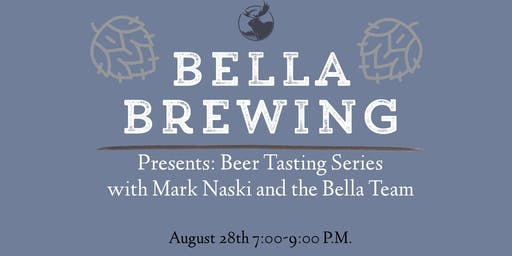 Beer Tasting Series with Mark Naski and the Bella Team