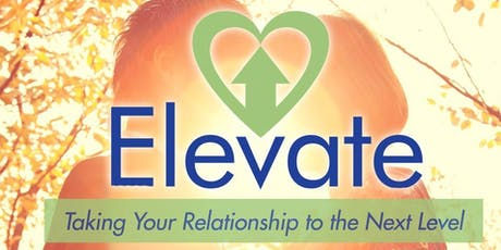 ELEVATE: Taking Your Relationship to the Next Level at Wellington FUMC tickets