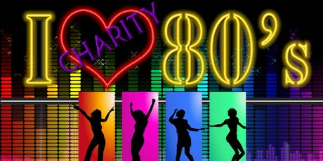 ''I LOVE THE 80's'' Charity Event. tickets